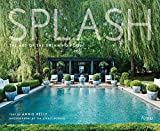 Splash: The Art of the Swimming Pool