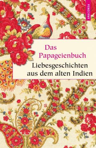Preisvergleich Produktbild Das Papageienbuch - Liebesgeschichten aus dem alten Indien