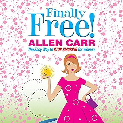 Allen Carr's Finally Free!: The Easy Way to Stop Smoking for Women by Arcturus Publishing Ltd