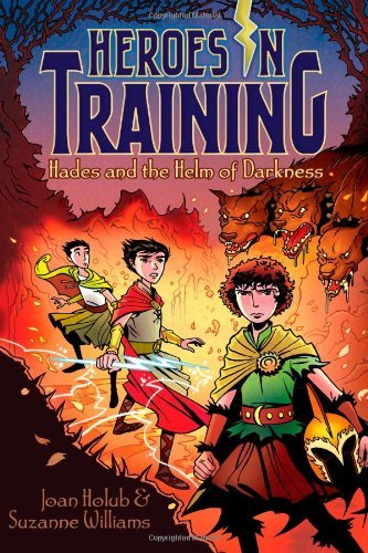 Hades and the Helm of Darkness (Heroes in Training) by Joan Holub (2013-04-02)
