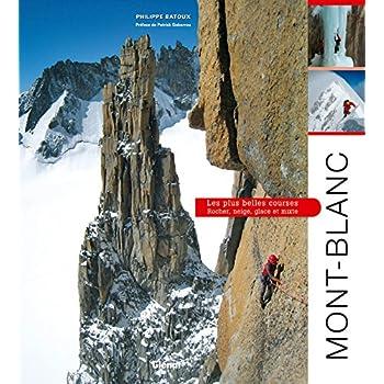 Mont-Blanc, les plus belles courses: Rocher, neige, glace et mixte