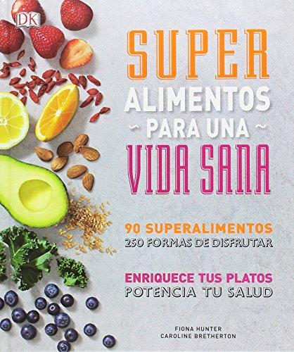 Superalimentos para una vida sana: Prólogo del Chef Gonzalo D'Ambrosio (COCINA) por Varios autores