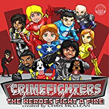 The CrimeFighters: The Heroes Fight a Fire (The CrimeFighters' Safety Books Book 2) (English Edition)
