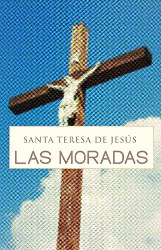 Las moradas o Castillo Interior (Con Anotaciones) por Santa Teresa de Jesús