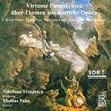 Virtuose Paraphrasen über Themen aus deutschen Opern