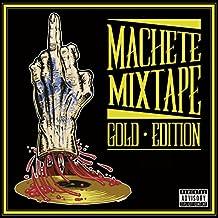 Machete Mixtape Gold Edition [Explicit]