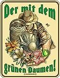 Original RAHMENLOS Blechschild für den Gärtner: der mit dem grünen Daumen Nr.3460