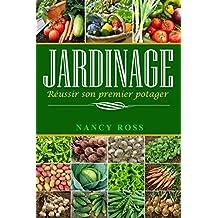 Jardinage : Réussir son premier potager (French Edition)