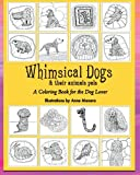 Whimsical Dogs & their animal pals: A Coloring Book for the Dog Lover