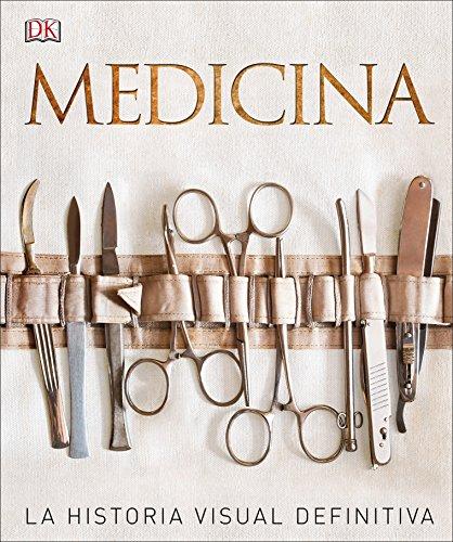 Medicina: La Historia Visual Definitiva (GRAN FORMATO) por Varios autores