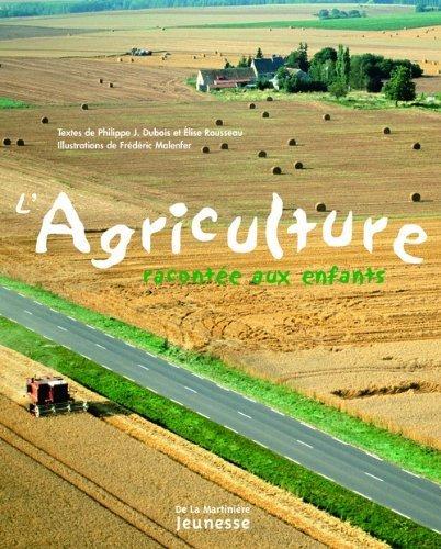 L'Agriculture raconte aux enfants de Dubois. Philippe-J (2007) Album