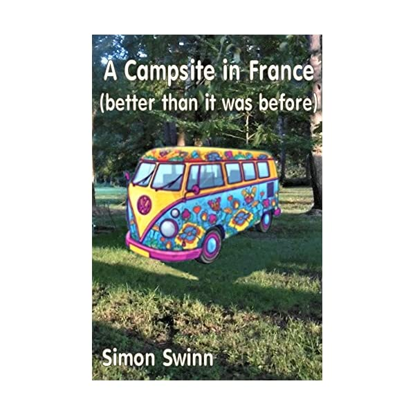 A Campsite in France: (better than it was before) 61yGbSb82UL