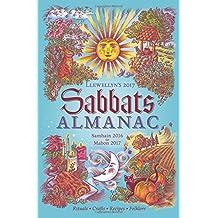 Llewellyn's Sabbats Almanac 2017: Samhain 2016 to Mabon 2017