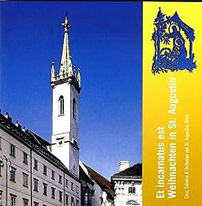 Kodaly/Corelli/Schubert/Diabel : Weihnachten in St. Augustin Et incarnatus est. Rieder, Chor und Orchester St.Augustin.