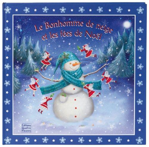 Le Bonhomme de neige et les fées de Noël