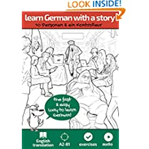 Learn German with a story. 10 Personen und ein Kontrolleur: The fast & easy way to learn German. For A2-B1. With Audio (German Edition)