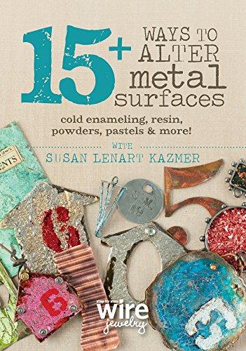 Preisvergleich Produktbild 15+ Ways to Alter Metal Surfaces: Cold Enameling