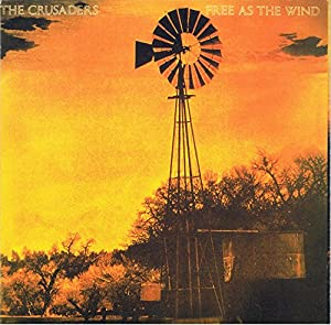 The Crusaders - Free As The Wind [Japanese CD Edition]