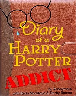 Diary of a Harry Potter Addict (English Edition) par [Morataya, Kerin, Romeo, Darby]