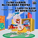 J'aime garder ma chambre propre I Love to Keep My Room Clean (French English Bilingual Collection) (French Edition)