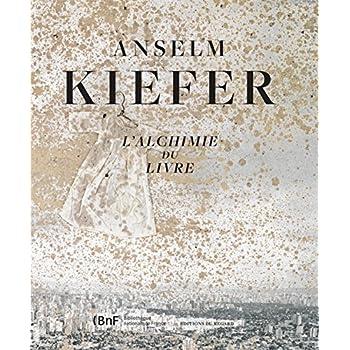 Anselm Kiefer,l'alchimie du livre