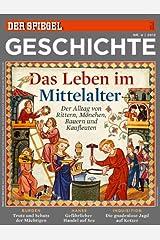 SPIEGEL GESCHICHTE 4/2013: Das Leben im Mittelalter Broschiert