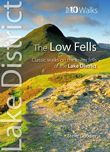 The Low Fells: Walks on Cumbria's Lower Fells (Lake District Top 10 Walks) by Steve Goodier (2012-04-01)