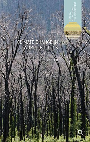 Climate Change in World Politics (Energy, Climate and the Environment)