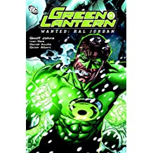 Green Lantern Wanted Hal Jordan TP (Green Lantern Graphic Novels) by Ivan Reis (Artist), Daniel Acuna (Artist), Geoff Johns (9-Jan-2009) Paperback