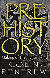 Prehistory: The Making of the Human Mind by Colin Renfrew (2008-08-01)