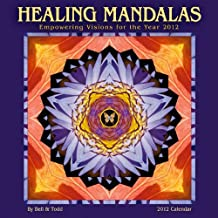 Healing Mandalas Calendar: Empowering Visions for the Year 2012