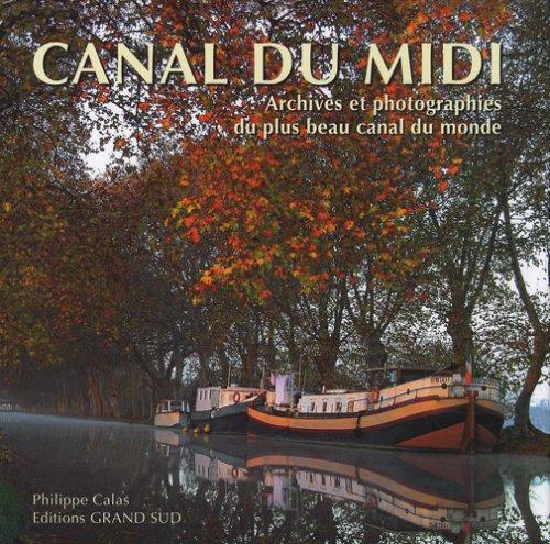 Le canal du Midi : Archives et photographies du plus beau canal du monde