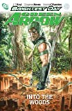 Image de Green Arrow Vol. 1: Into the Woods