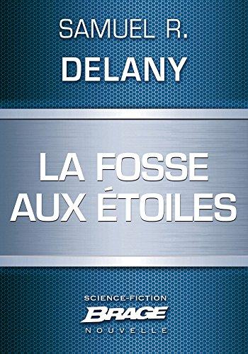 La Fosse aux étoiles par Samuel R. Delany