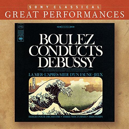 Debussy: Orchestral Works (La Mer; Nocturnes; Pintemps; Jeux; Images; Prélude a l'après-midi d'un faune) [Great Performances]