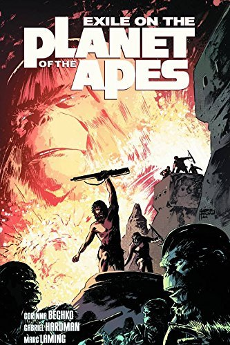 Exile on the Planet of the Apes by Gabriel Hardman (2012-12-04)