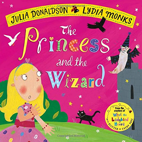 The Princess and the Wizard (Julia Donaldson/Lydia Monks)