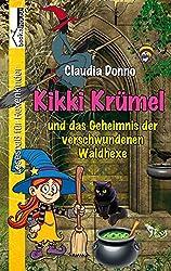 Kikki Krümel und das Geheimnis der verschwundenen Waldhexe (German Edition)