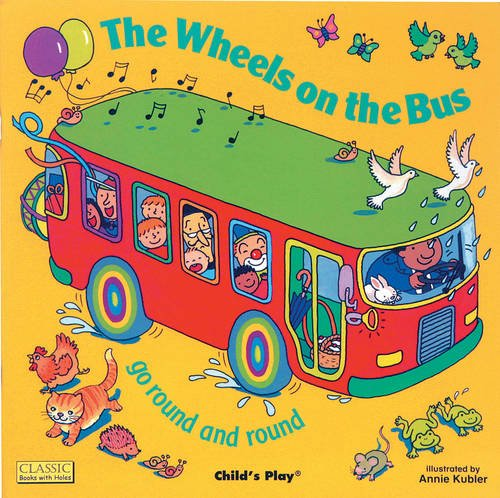 The Wheels On The Bus: Go Round and Round (Classic Books with Holes Board Book)