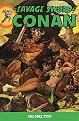 [The Savage Sword of Conan: v. 5] (By: Roy Thomas) [published: March, 2009]