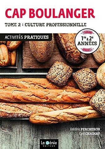 CAP Boulanger : Tome 2, Culture professionnelle