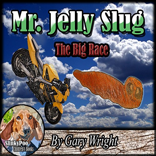 Children's Book: Mr. Jelly Slug - The Big Race (Picture Book For Early Readers): Hilarious For Kids.: Slinkypoo Series For Beginner Readers. (Slinkypoo Series Children's Books 1) (English Edition) - Slug-serie