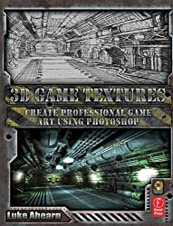 By Luke Ahearn - 3D Game Textures: Create Professional Game Art Using Photoshop (Pap/Cdr)