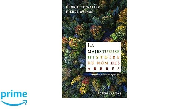 Amazon.fr - La Majestueuse histoire du nom des arbres - Henriette ...