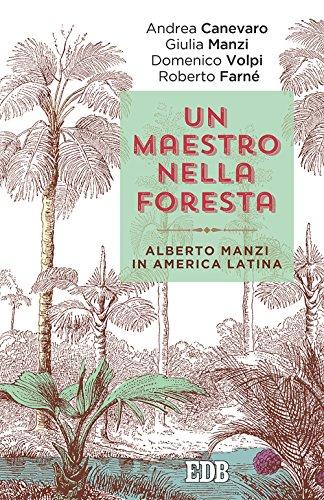 Un maestro nella foresta. Reportage dall'America Latina