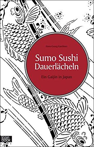 Buch: Sumo Sushi Dauerlächeln - Ein Gaijin in Japan von Hans-Georg Kaethner