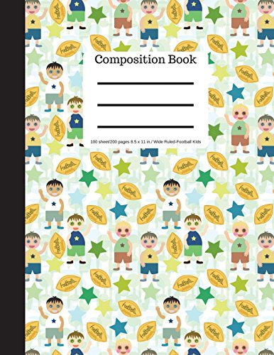 Composition Book 100 sheet/200 pages 8.5 x 11 in.-Wide Ruled Football Kids: Football Ftbol Sports Writing Notebook | Soft Cover Futbol Back Cover