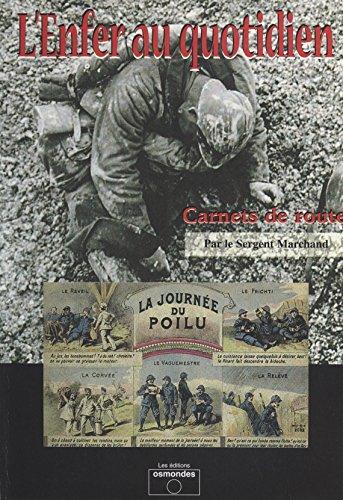 L'Enfer au quotidien : carnet de route par Octave Désiré Marchand