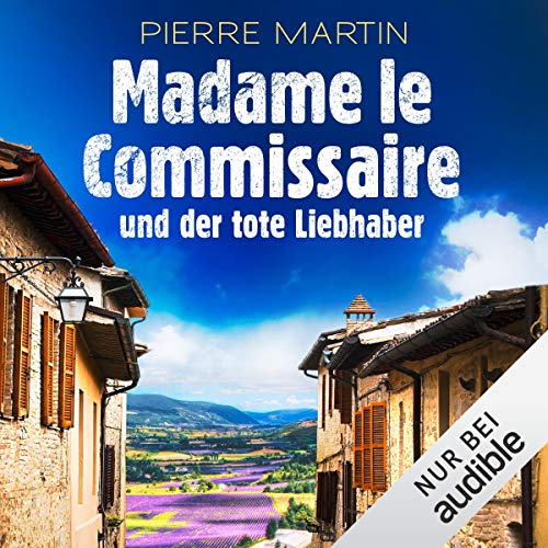 Madame le Commissaire und der tote Liebhaber: Isabelle Bonnet 6