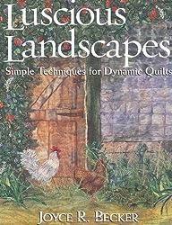 Luscious Landscapes: Simple Techniques for Dynamic Quilts